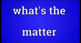 معنى كلمة matter